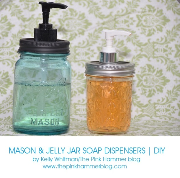 DIY Mason + Jelly Jar soap dispensers